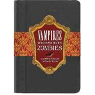 Vampires, Werewolves, Zombies : From the papers of Herr Doktor Max Sturm and Baron Ludwig Von Drang by Waldman, Bruce, 9781593596477