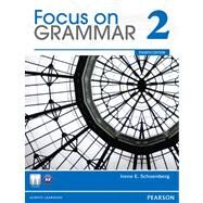 Focus on Grammar : An Integrated Skills Approach by Schoenberg, Irene E., 9780132546478