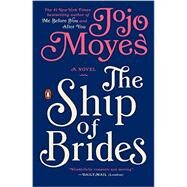 The Ship of Brides A Novel by Moyes, Jojo, 9780143126478