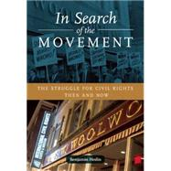 In Search of the Movement: The Struggle for Civil Rights Then and Now by Hedin, Benjamin, 9780872866478