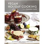 Vegan Holiday Cooking from Candle Cafe by Pierson, Joy; Ramos, Angel; Pineda, Jorge; Franco, Jim; Sliverstone, Alicia, 9781607746478