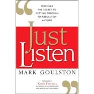 Just Listen by Goulston, Mark; Ferrazzi, Keith, 9780814436479