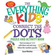 The Everything Kids' Connect the Dots Puzzle and Activity Book by Ritchie, Scot, 9781598696479