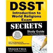 DSST Introduction to World Religions Exam Secrets Study Guide : DSST Test Review for the Dantes Subject Standardized Tests by Dsst Exam Secrets, 9781609716479