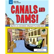 Canals and Dams! by Yasuda, Anita; Crosier, Mike, 9781619306479