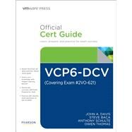 VCP6-DCV Official Cert Guide (Covering Exam #2VO-621) by Davis, John A.; Baca, Steve; Thomas, Owen, 9780789756480