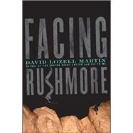 Facing Rushmore by Martin, David Lozell, 9781451656480