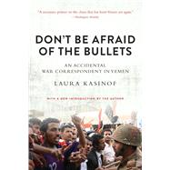 Don't Be Afraid of the Bullets by Kasinof, Laura, 9781628726480