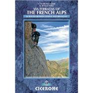 A Cicerone Guide Via Ferratas of the French Alps by Miller, Richard, 9781852846480