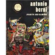 Antonio Berni; Juanito and Ramona by Mari Carmen Ramírez and Marcelo E. Pacheco, 9780300196481