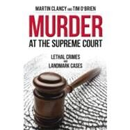 Murder at the Supreme Court by CLANCY, MARTINO'BRIEN, TIM, 9781616146481