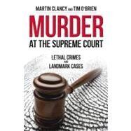 Murder at the Supreme Court by CLANCY, MARTINO'BRIEN, TIM, 9781616146481