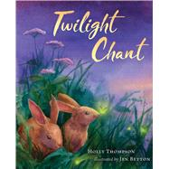 Twilight Chant by Thompson, Holly; Betton, Jen, 9780544586482
