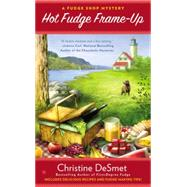Hot Fudge Frame-up by Desmet, Christine, 9780451416483