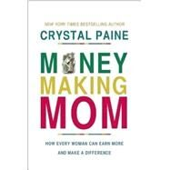 Money-Making Mom by Paine, Crystal, 9781400206483