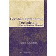 Certified Ophthalmic Technician Exam Review Manual by Ledford, Janice K., 9781556426483
