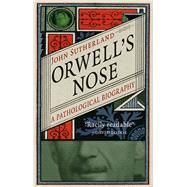 Orwell's Nose by Sutherland, John, 9781780236483