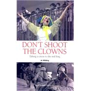 Don't Shoot the Clowns by Wilding, Jo, 9781904456483
