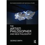 The Artist-Philosopher and New Philosophy by Smith; George, 9781138186484
