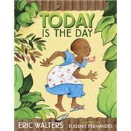 Today Is the Day by Walters, Eric; Fernandes, Eugenie, 9781770496484