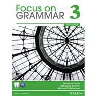 Focus on Grammar 3 by Fuchs, Marjorie; Bonner, Margaret; Westheimer, Miriam, 9780132546485