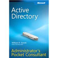 Active Directory Administrator's Pocket Consultant by Stanek, William, 9780735626485