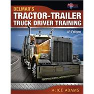 Tractor-Trailer Truck Driver Training by Adams, Alice; PTDI, 9781111036485