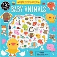 Super Sticker Activity: Baby Animals by Machell, Dawn, 9781626866485