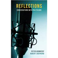 Reflections by Hennessy, Peter; Shepherd, Robert, 9781910376485