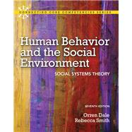 Human Behavior and the Social Environment Social Systems Theory by Dale, Orren, Ph.D; Smith, Rebecca, Ph.D, 9780205036486