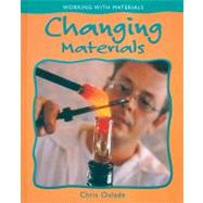 Changing Materials by Oxlade, Chris, 9780778736486