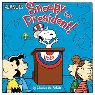 Snoopy for President! by Schulz, Charles M.; Testa, Maggie (ADP); Jeralds, Scott, 9781481466486