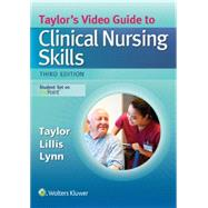 Taylor's Video Guide to Clinical Nursing Skills by Taylor, Carol; Lillis, Carol; Lynn, Pamela, 9781496316486