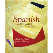 Spanish for Reading and Translation by Cash, Annette G.; Murray, James, 9780131916487