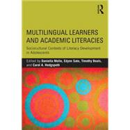 Multilingual Learners and Academic Literacies: Sociocultural Contexts of Literacy Development in Adolescents by Molle; Daniella, 9781138846487