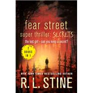 Fear Street Super Thriller: Secrets The Lost Girl   Can You Keep a Secret? by Stine, R. L., 9781250096487