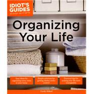Organizing Your Life by Alpha Books, 9781615646487