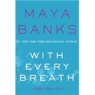 With Every Breath by Banks, Maya, 9780062466488