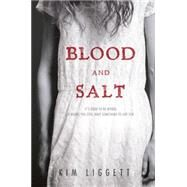Blood and Salt by Liggett, Kim, 9780399166488
