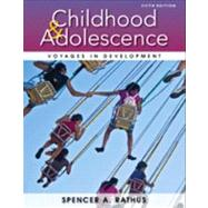 Childhood and Adolescence Voyages in Development by Rathus, Spencer A., 9781133956488