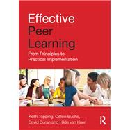 Effective Peer Learning: From principles to practical implementation by Topping; Keith, 9781138906488