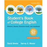 Student's Book of College English, MLA Update Edition by Skwire, David; Wiener, Harvey S., 9780134586489