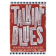Talkin' Blues: Ten In-Depth Video Lessons on Essential Blues Musical Elements and Guitar-Playing Techniques, Includes PDF by Wyatt, Keith; Nunez, Mark (PRD); Brown, Jimmy; Carll, Doug, 9781470616489