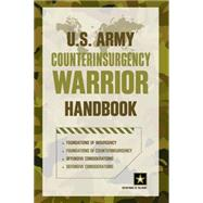 U.S. Army Counterinsurgency Warrior Handbook by Unknown, 9781493006489