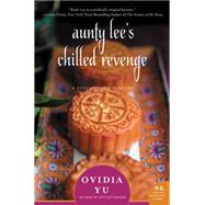 Aunty Lee's Chilled Revenge by Yu, Ovidia, 9780062416490