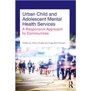 Urban Child and Adolescent Mental Health Services: A Responsive Approach to Communities by Afuape; Taiwo, 9780415706490