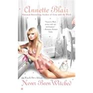 Never Been Witched by Blair, Annette, 9780425226490