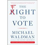 The Fight to Vote by Waldman, Michael, 9781501116490