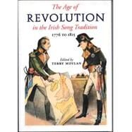 The Age of Revolution: 1776 To 1815 in the Irish Song Tradition by Moylan, Terry, 9781901866490