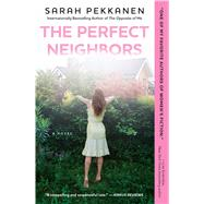 The Perfect Neighbors A Novel by Pekkanen, Sarah, 9781501106491